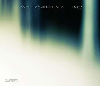 Sarah Chaksad (geb. 1983): Tabriz, CD