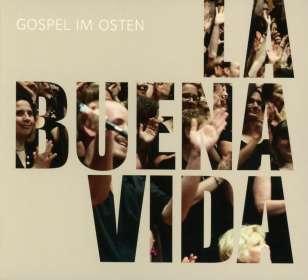 Gospel Im Osten: La Buena Vida, CD