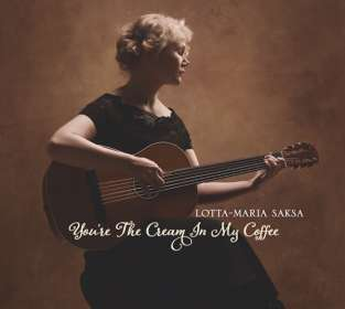 Lotta-Maria Saksa: You're The Cream In My Coffee, CD