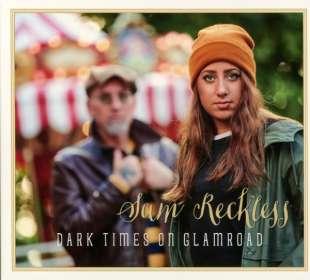 Sam Reckless: Dark Times On Glamroad, CD