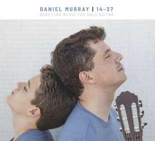 Daniel Murray: 14-37: Brazilian Music For Solo Guitar, CD