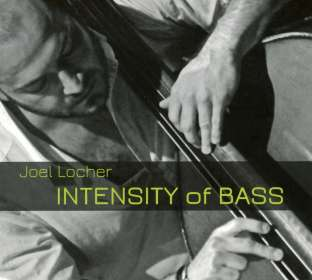 Joel Locher: Intensity Of Bass, CD