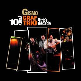 Gismo Graf: A Trio's Decade, CD