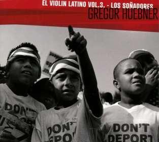 Gregor Hübner (geb. 1967): El Violin Latino Vol.3-Los Sonadores, CD