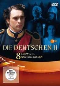 Olaf Götz Christian Twente Stephan Koester Erica von Moeller Robert Wiezorek : Die Deutschen II Teil 8: Ludwig II. und die Bayern, DVD