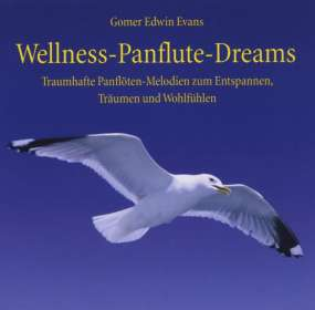 Gomer Edwin Evans: Wellness-Panflute-Dreams, CD