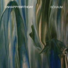 Unhappybirthday: Schaum, LP