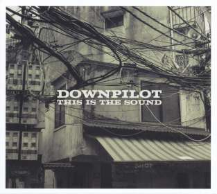 Downpilot: This Is The Sound, CD