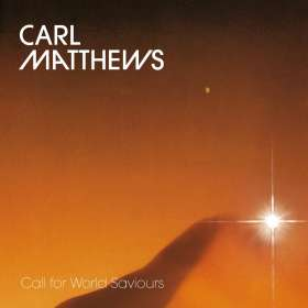 Carl Matthews: Call For World Saviours, CD