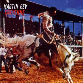 Martin Rev: Cheyenne, CD