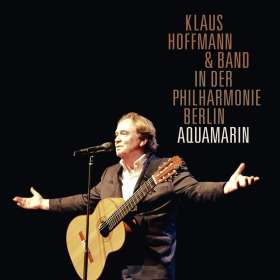 Klaus Hoffmann: In der Berliner Philharmonie - Aquamarin, CD