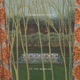 The Catenary Wires: Til The Morning, CD