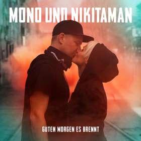 Mono & Nikitaman: Guten Morgen Es Brennt (Digipack), CD