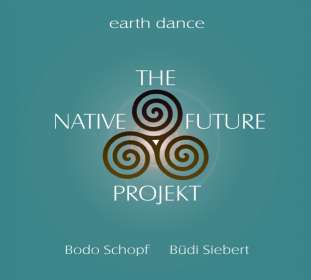Büdi Siebert & Bodo Schopf: The Native Future Projekt, CD