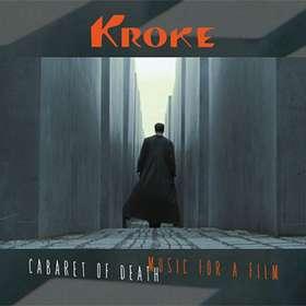 Kroke: Cabaret Of Death: Music For A Film, CD