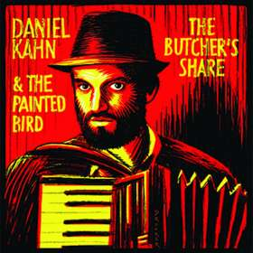 Daniel Kahn & The Painted Bird: The Butcher's Share, CD