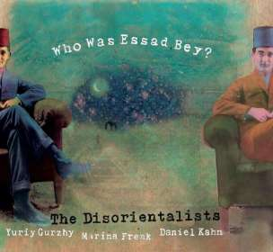 The Disorientalists: Who Was Essad Bey?, CD