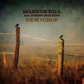 Markus Rill: New Crop, CD
