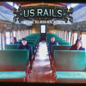 US Rails: We Have All Been Here Before, CD