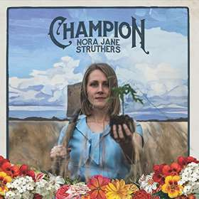 Nora Jane Struthers & The Party Line: Champion, CD