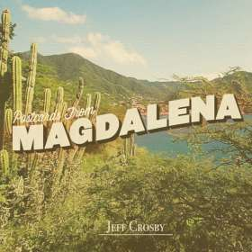 Jeff Crosby: Postcards From Magdalena, CD