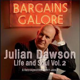Julian Dawson: Life And Soul Vol.2 - A Retrospective 1997-2017, 3 CDs