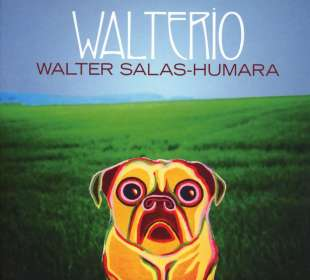 Walter Salas-Humara: Walterio, CD