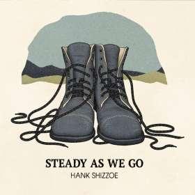 Hank Shizzoe: Steady As We Go, CD