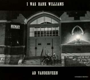 Ad Vanderveen: I Was Hank Williams, CD
