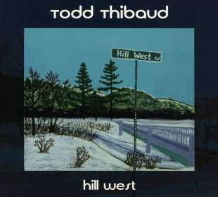 Todd Thibaud: Hill West, CD