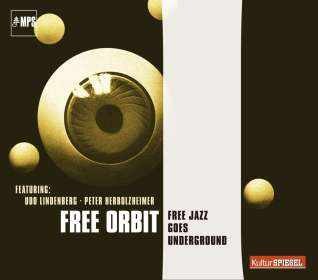 Free Orbit: Free Jazz Goes Underground (KulturSpiegel), CD