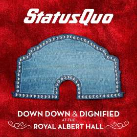 Status Quo: Down Down & Dignified At The Royal Albert Hall, CD