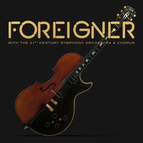 Foreigner: With The 21st Century Symphony Orchestra & Chorus (180g) (Limited-Edition), 2 LPs