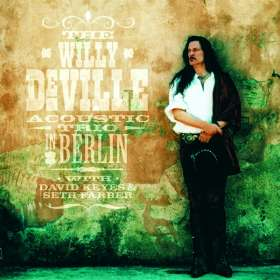 Willy DeVille: Acoustic Trio - In Berlin (remastered) (180g) (Limited-Numbered-Edition), 3 LPs
