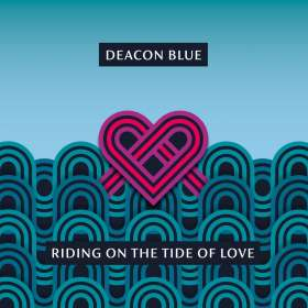 Deacon Blue: Riding On The Tide Of Love, CD