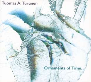 Tuomas A. Turunen: Ornaments Of Time, CD