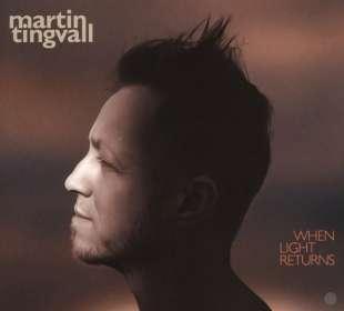 Martin Tingvall (geb. 1974): When Light Returns, CD