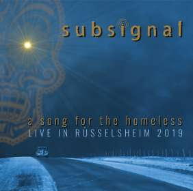 Subsignal: A Song For The Homeless - Live In Rüsselsheim 2019, CD