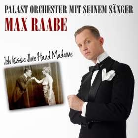 Max Raabe / Palast Orchester: Ich Küsse Ihre Hand Madame, CD
