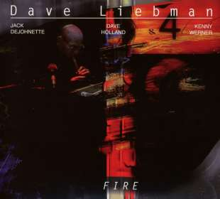 "David ""Dave"" Liebman (geb. 1946): Fire, CD"