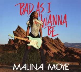 Malina Moye: Bad As I Wanna Be, CD