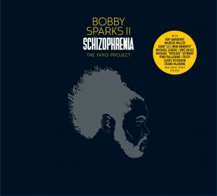 Bobby Sparks II: Schizophrenia - The Yang Project, 2 CDs