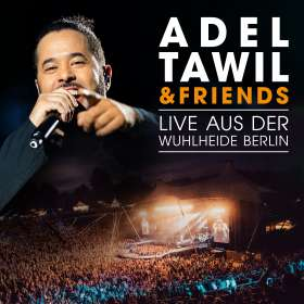 Adel Tawil: Adel Tawil & Friends: Live aus der Wuhlheide Berlin, 2 CDs
