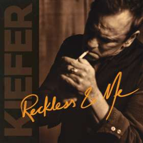 Kiefer Sutherland: Reckless & Me (Limited-Signed-Edition), CD