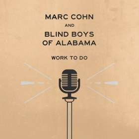 Marc Cohn & Blind Boys Of Alabama: Work To Do, CD