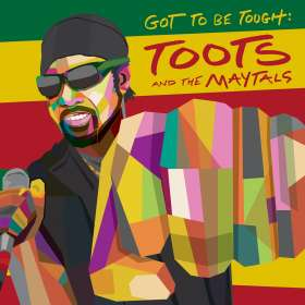 Toots & The Maytals: Got To Be Tough, CD