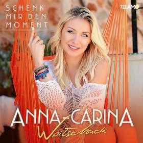 Anna-Carina Woitschack: Schenk mir den Moment, CD
