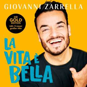 Giovanni Zarrella: La Vita È Bella (Gold-Edition), CD