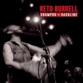 Reto Burrell: Shampoo or Gasoline, CD