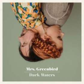 Mrs. Greenbird: Dark Waters (Limited-Edition) (signiert, exklusiv für jpc!), LP